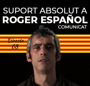 DIRECTE 68 DONEM SUPORT ABSOLUT A ROGER ESPAÑOL