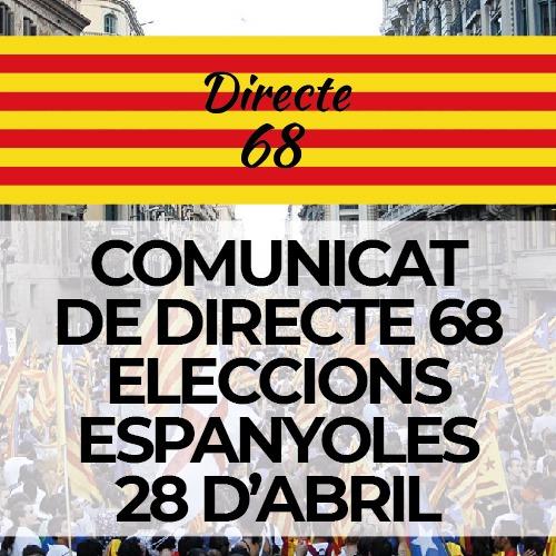 COMUNICAT DE DIRECTE 68 ELECCIONS ESPANYOLES DEL 28 D'ABRIL