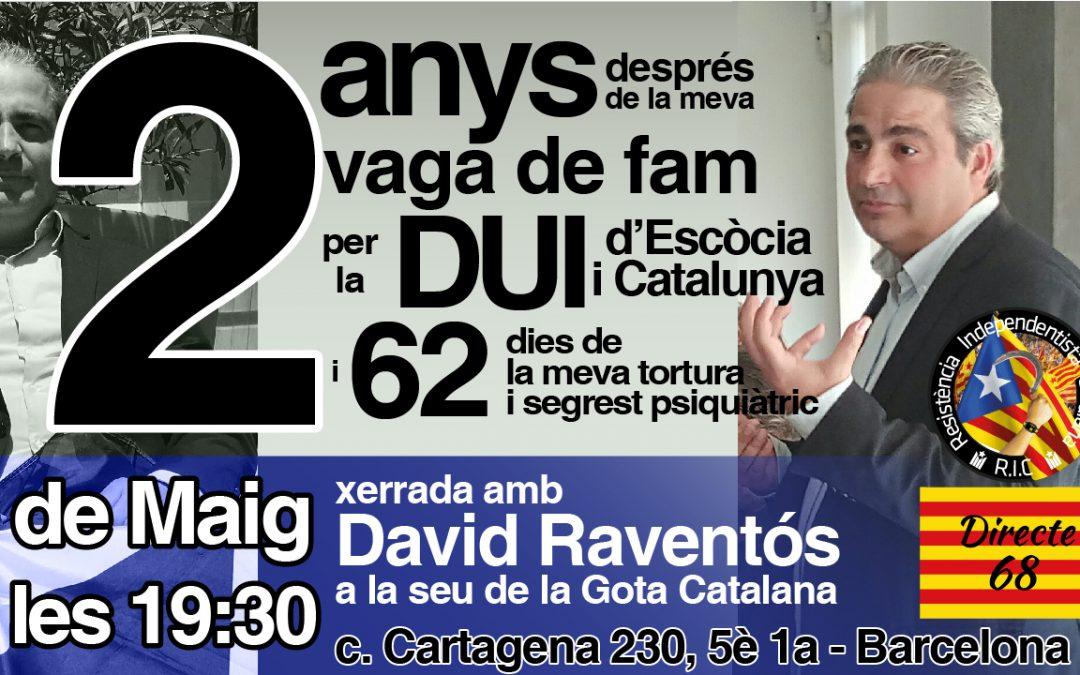 2 anys després de la vaga de fam d'en David Raventós, per la DUI de Catalunya i Escòcia