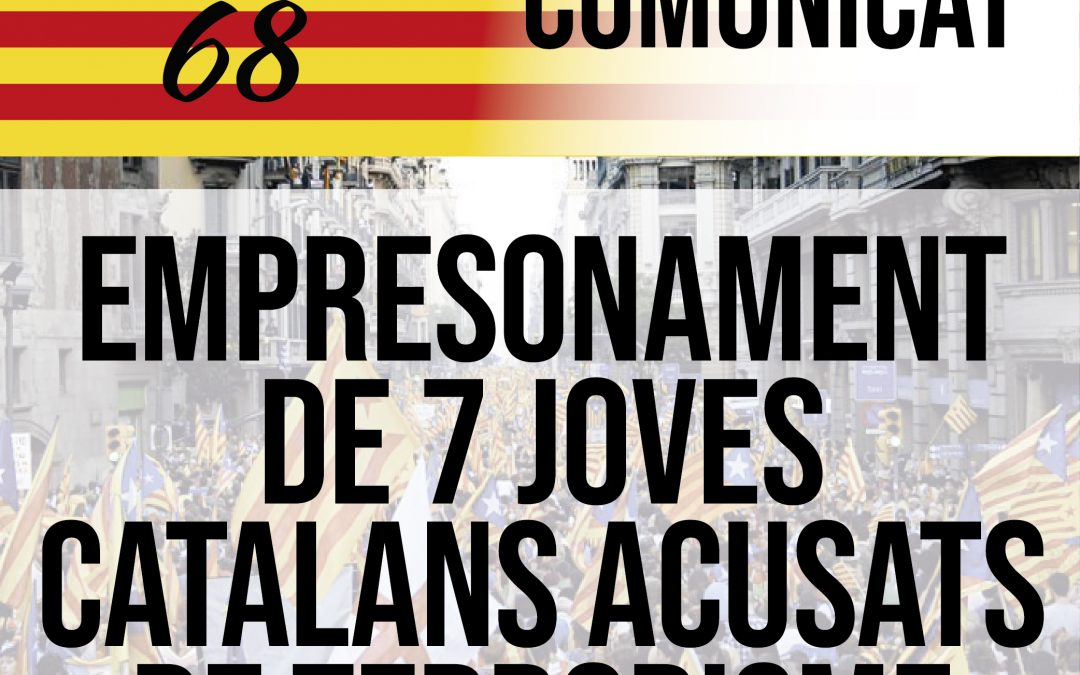 COMUNICAT DE DIRECTE 68 – 7 JOVES CATALANS ACUSATS DE TERRORISME