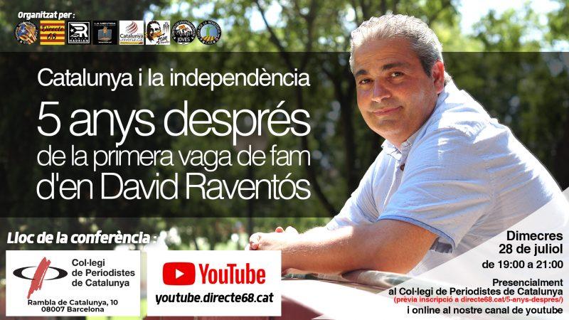 Catalunya i la independència 5 anys després de la primera vaga de fam d'en David Raventós